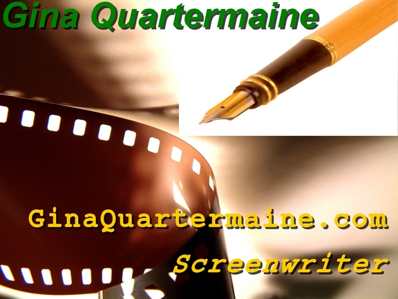 Screenplay Screenwriter Movie Scripts Screenplays GinaQuartermaine.com